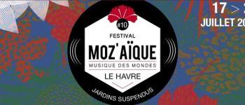 Festival Moz\aïque 10e édition Le Havre