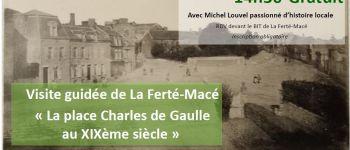 Visite guidée « La place de Gaulle au XIXe siècle » La Ferté-Macé